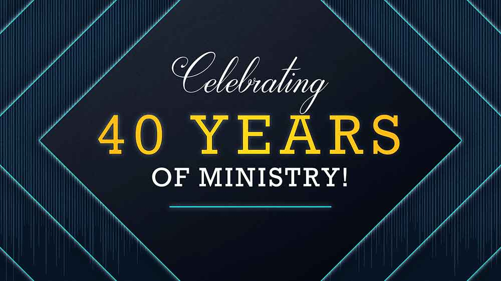Celebrating 40 Years of Ministry Image