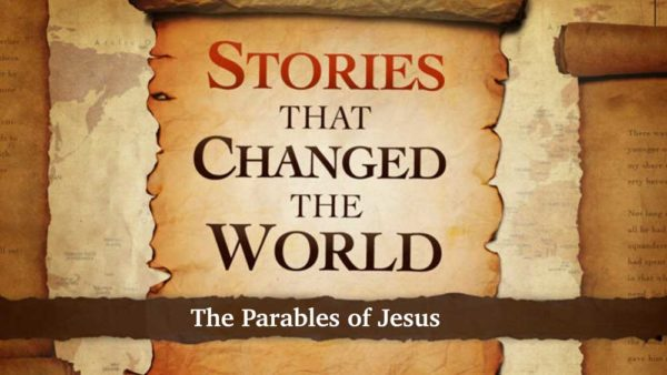Stories that Changed the World: The Parables of Jesus