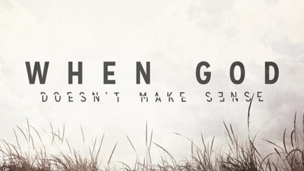 When God Doesn\'t Make Sense