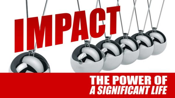 IMPACT: The Power of a Signifcant Life
