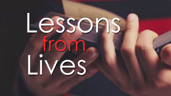 Lessons from Lives