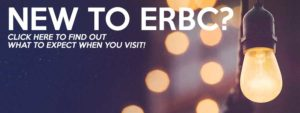 New to ERBC? Click here to find out what to expect when you visit!