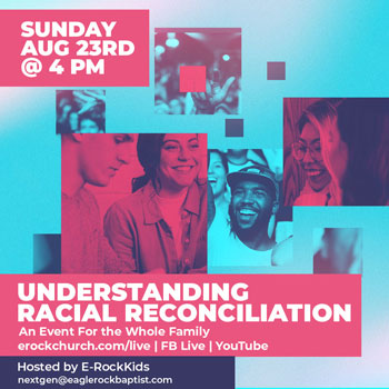Join us for a conversation on racial reconciliation on Sunday, August 23rd, 2020 at 4pm. This is an event held online for the whole family. the event will take place at erockchurch.com/live, on FB Live, and on YouTube Live Stream.